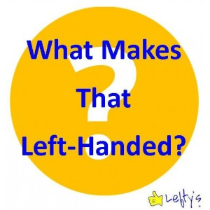 What Makes It Left-handed?