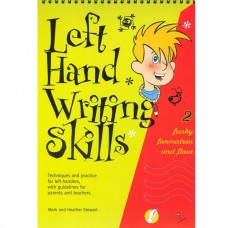 Left Hand Writing Skills Book 2 by Mark & Heather Stewart