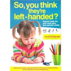 So, You Think They're Left-Handed? by Mark & Heather Stewart