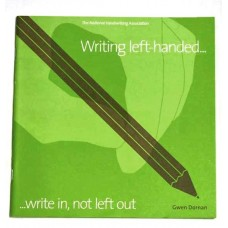 Writing Left-Handed...Write In, Not Left Out by Gwen Dornan