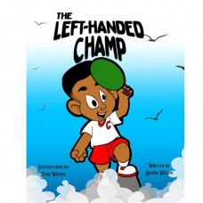 The Left-Handed Champ by Sophia Wilson