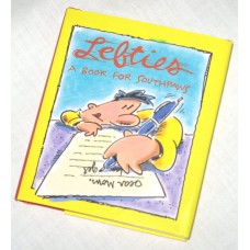 Lefties: A Book for Southpaws by Margaret Lannamann
