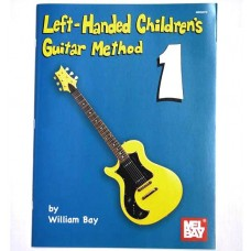 Left-Handed Children's Guitar Method 1 by William Bay